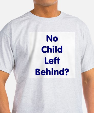 No Child Left Behind Ash Grey T-Shirt