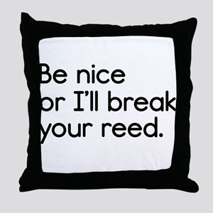 Break Your Reed Throw Pillow
