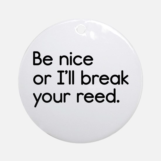 Break Your Reed Ornament (Round)