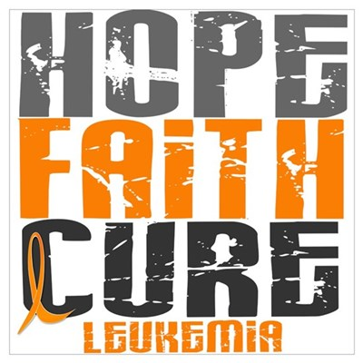 HOPE FAITH CURE Leukemia Poster