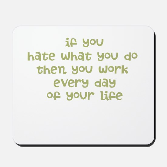 Work Every Day Mousepad