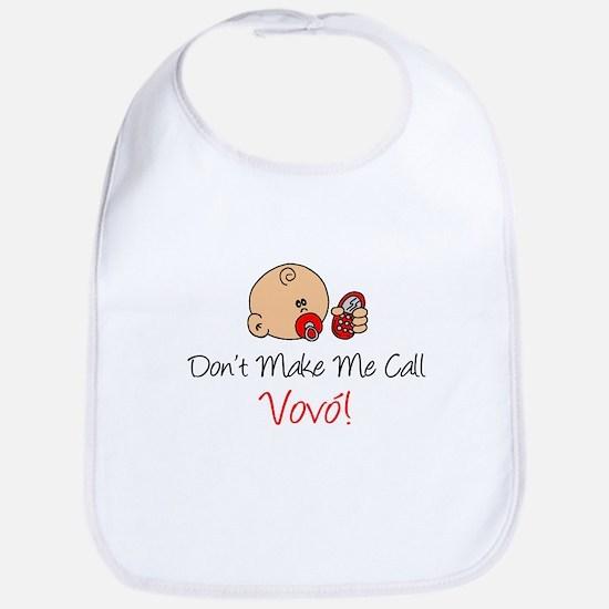 Don't Make Me Call Vovo Bib