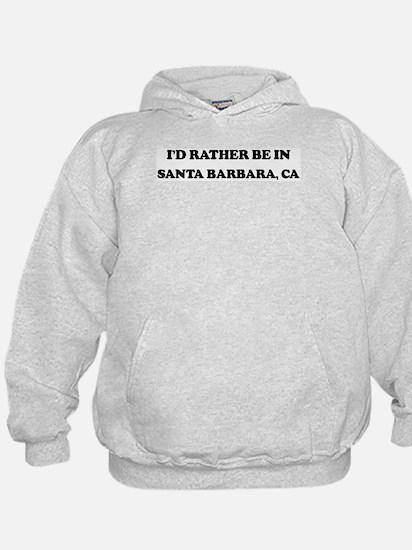 Rather be in Santa Barbara Hoody