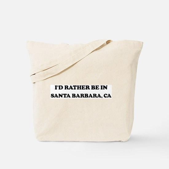Rather be in Santa Barbara Tote Bag