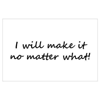 I Will Make It! black script Poster
