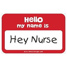 Hey Nurse Name Tag Poster