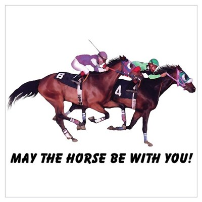 May The Horse Be With You Poster