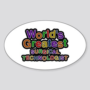 World's Greatest SURGICAL TECHNOLOGIST Oval Sticke
