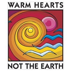 Warm Hearts, Not the Earth Poster