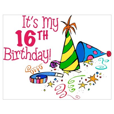It's My 16th Birthday (Party Hats) Poster