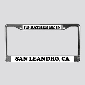 Rather be in San Leandro License Plate Frame