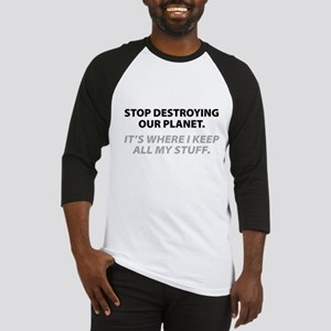 Stop destroying our Planet Baseball Jersey