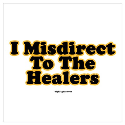 I Misdirect To The Healers Poster