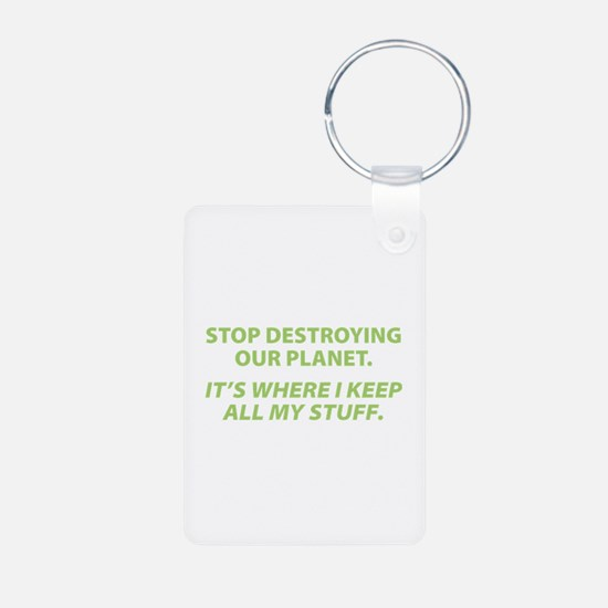 Stop destroying our Planet Keychains