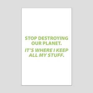 Stop destroying our Planet Mini Poster Print