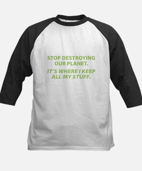 Stop destroying our Planet Kids Baseball Jersey