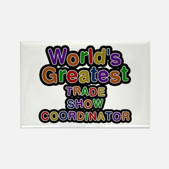 World's Greatest TRADE SHOW COORDINATOR Rectangle