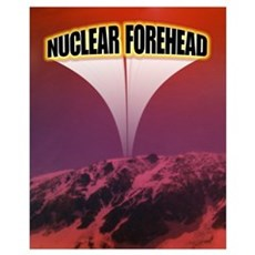Nuclear Forehead Poster