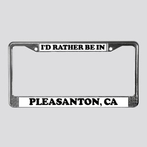 Rather be in Pleasanton License Plate Frame