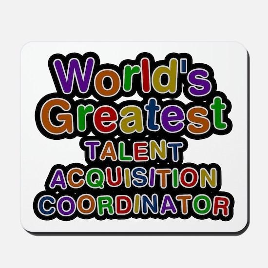 World's Greatest TALENT ACQUISITION COORDINATOR Mo