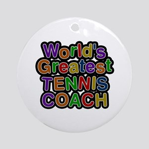 World's Greatest TENNIS COACH Round Ornament