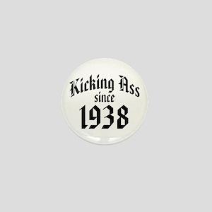 Kicking Ass Since 1938 Mini Button
