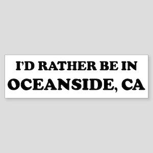 Rather be in Oceanside Bumper Sticker