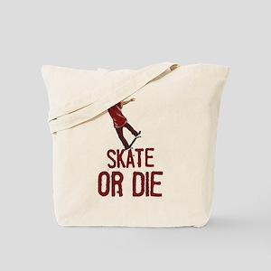 Skate Or Die Tote Bag