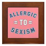 Allergic to Sexism Framed Tile
