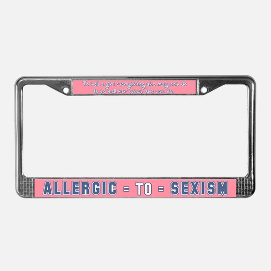 Allergic to Sexism License Plate Frame