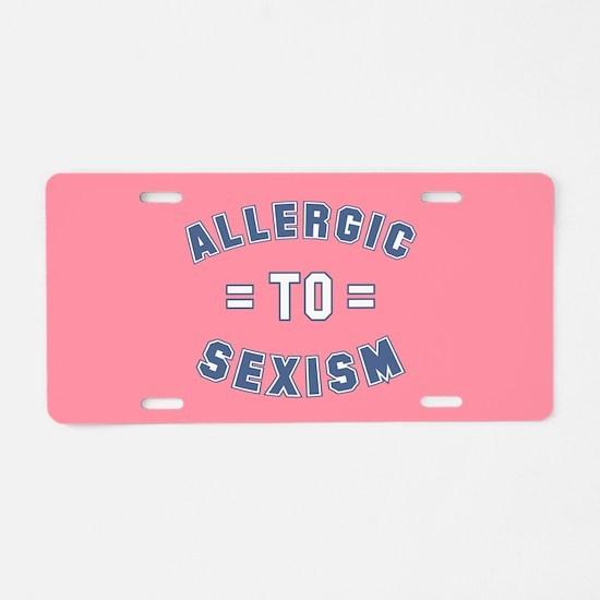 Allergic to Sexism Aluminum License Plate