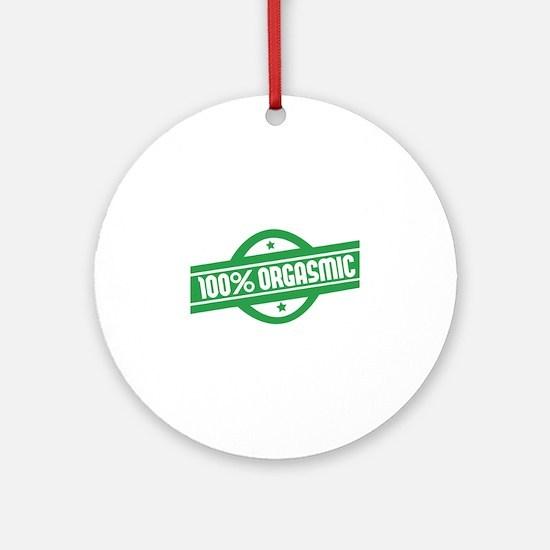 100% orgasmic Ornament (Round)