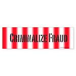 Criminalize Fraud Bumper Sticker (10 pk)