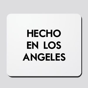 Hecho en Los Angeles Mousepad