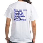 He's a Cane Corso explained White T-Shirt