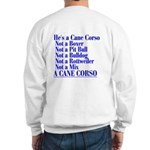 He's a Cane Corso explained Sweatshirt