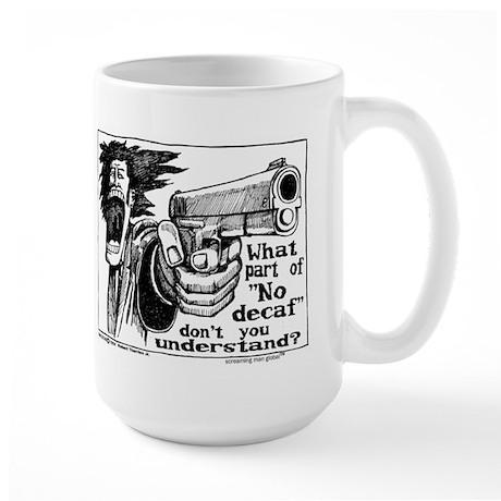 no decaf Large Mug