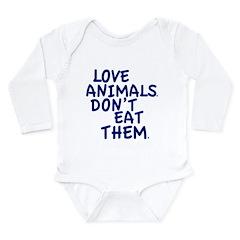 Don't Eat Animals Long Sleeve Infant Bodysuit