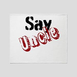 Say Uncle Throw Blanket