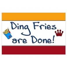 Ding Fries Are Done Poster