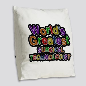 World's Greatest SURGICAL TECHNOLOGIST Burlap Thro