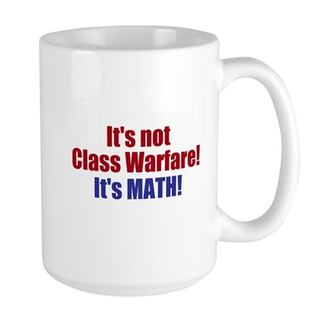 It's Not Class Warfare Large Mug