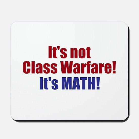 It's Not Class Warfare Mousepad