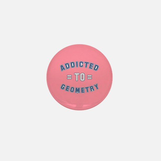 Addicted to Geometry Mini Button