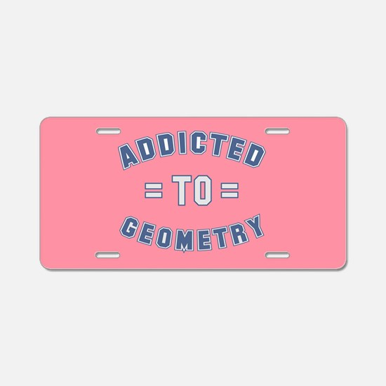 Addicted to Geometry Aluminum License Plate
