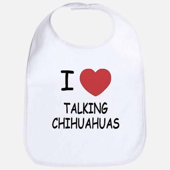 I heart talking chihuahuas Bib