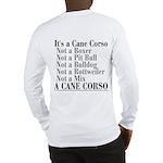 Its a Cane Corso Long Sleeve T-Shirt