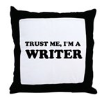 Trust Me I'm A Writer Throw Pillow