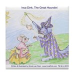 """Inca Dink, The Great Houndini"" Tile Coaster"