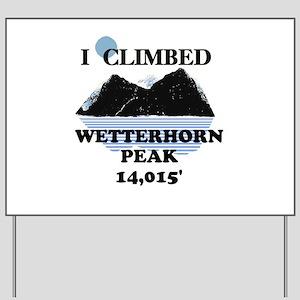 Wetterhorn Peak Yard Sign
